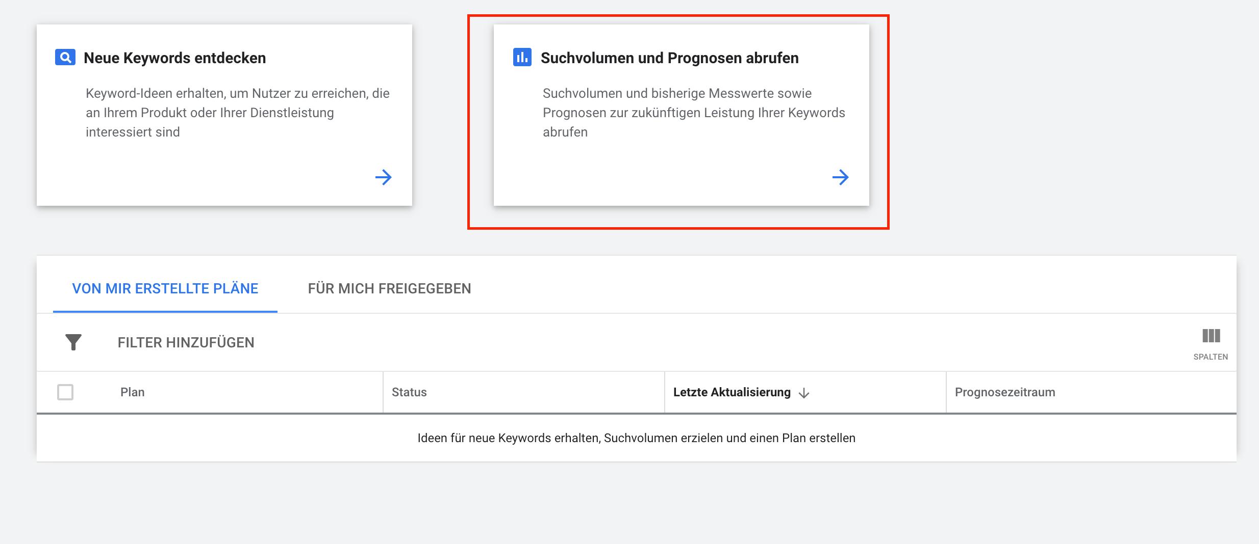 In der Übersicht beim Google Keyword Planner kannst Du wählen zwischen neuer Recherche und Prognosen von vorhandenen Keywords abrufen.